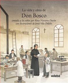 La Vida Y Obra De Don Bosco Contada A Los Niños