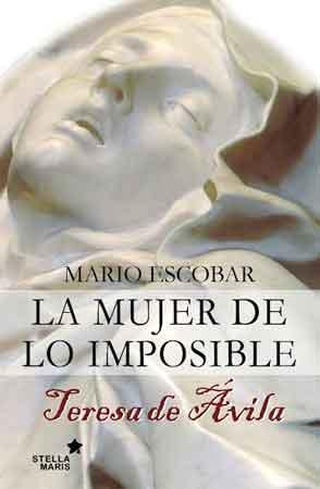 la-mujer-de-lo-imposible-teresa-de-jesus