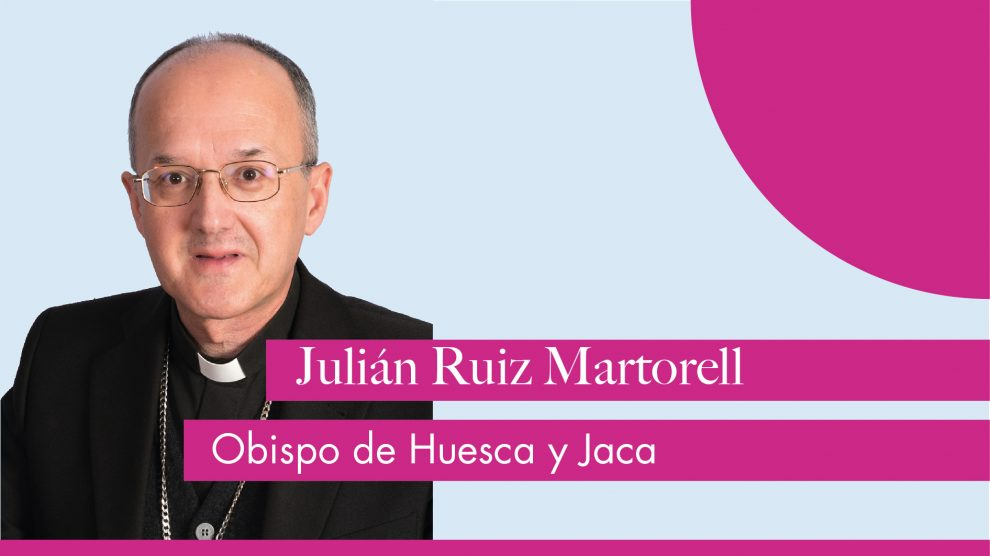Carta pastoral del obispo de Jaca y Huesca, Julián Ruiz Martorell:«Contagia solidaridad»