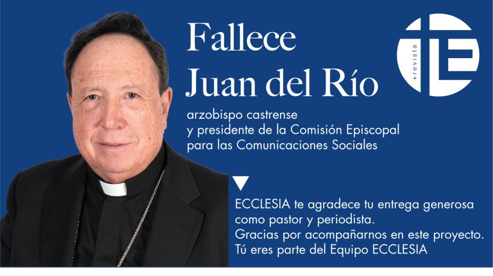 Fallece por covid el arzobispo Juan del Río, presidente de la Comisión Episcopal para las Comunicaciones Sociales
